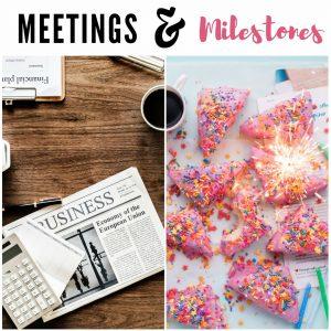 Meetings & Milestones