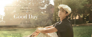 Park Bo Gum Good Day Asia Tour 2019